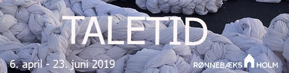 TALETID - ny udstilling åbner på Rønnebæksholm